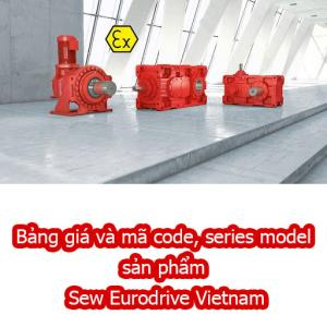 Bảng giá và mã code, series model sản phẩm Sew Eurodrive Vietnam