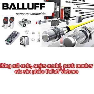 Bảng mã code, series model, part number các sản phẩm Balluff Vietnam